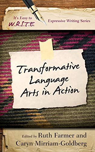 9781475810592: Transformative Language Arts in Action (It's Easy to W.R.I.T.E. Expressive Writing)