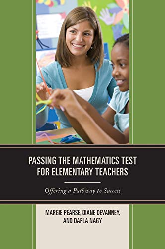 9781475810837: Passing the Mathematics Test for Elementary Teachers: Offering a Pathway to Success