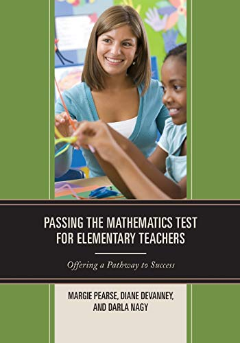 9781475810844: Passing the Mathematics Test for Elementary Teachers: Offering a Pathway to Success