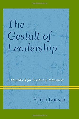 9781475812688: The Gestalt of Leadership: A Handbook for Leaders in Education