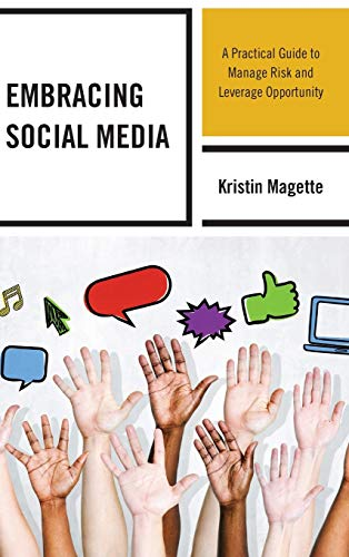 9781475813289: Embracing Social Media: A Practical Guide to Manage Risk and Leverage Opportunity