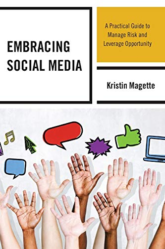 9781475813296: Embracing Social Media: A Practical Guide to Manage Risk and Leverage Opportunity