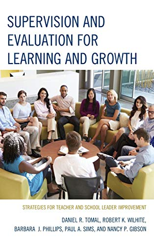 Supervision and Evaluation for Learning and Growth: Strategies for Teacher and School Leader ...