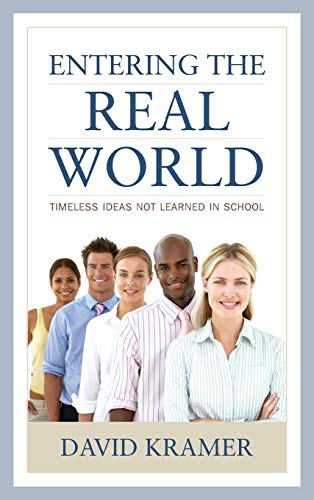 9781475813821: Entering the Real World: Timeless Ideas Not Learned in School