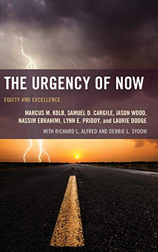 The Urgency of Now: Equity and Excellence (The Futures Series on Community Colleges): Kolb, Marcus ...