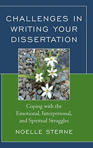 9781475815030: Challenges in Writing Your Dissertation: Coping with the Emotional, Interpersonal, and Spiritual Struggles