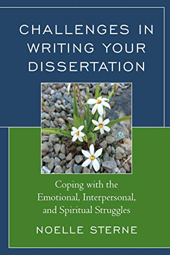 9781475815047: Challenges in Writing Your Dissertation: Coping with the Emotional, Interpersonal, and Spiritual Struggles