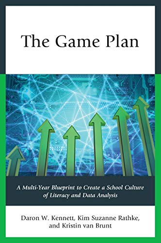 9781475815153: The Game Plan: A Multi-Year Blueprint to Create a School Culture of Literacy and Data Analysis
