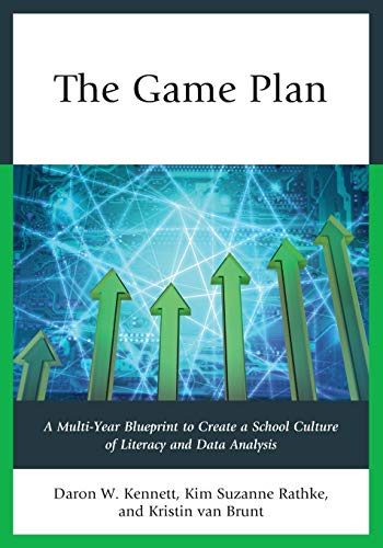 9781475815160: The Game Plan: A Multi-Year Blueprint to Create a School Culture of Literacy and Data Analysis