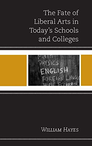 9781475817782: The Fate of Liberal Arts in Today's Schools and Colleges