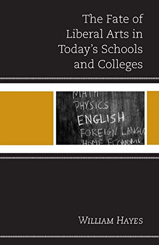 9781475817799: The Fate of Liberal Arts in Today's Schools and Colleges