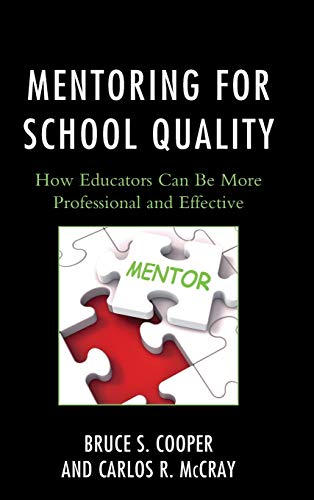 9781475817997: Mentoring for School Quality: How Educators Can Be More Professional and Effective