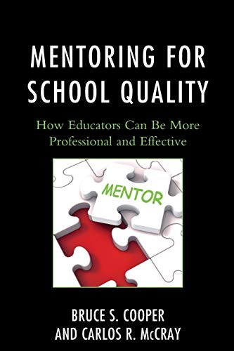 9781475818000: Mentoring for School Quality: How Educators Can Be More Professional and Effective