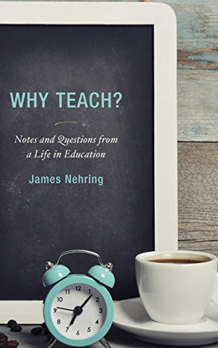9781475820355: Why Teach?: Notes and Questions from a Life in Education