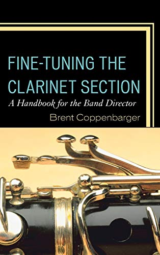 9781475820751: Fine-Tuning the Clarinet Section: A Handbook for the Band Director
