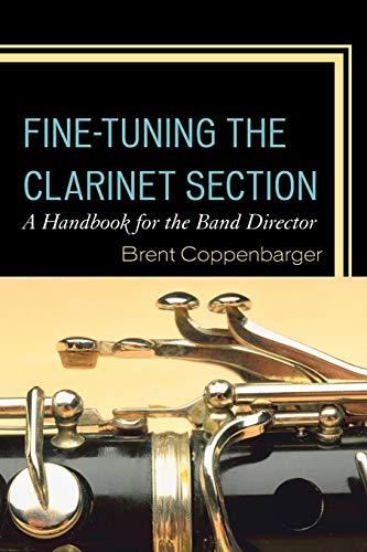 9781475820768: Fine-Tuning the Clarinet Section: A Handbook for the Band Director
