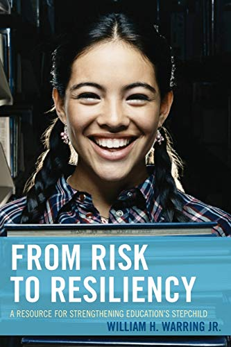 9781475820973: From Risk to Resiliency: A Resource for Strengthening Education's Stepchild
