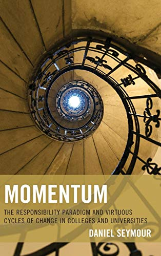 9781475821024: Momentum: The Responsibility Paradigm and Virtuous Cycles of Change in Colleges and Universities