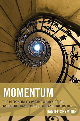 9781475821031: Momentum: The Responsibility Paradigm and Virtuous Cycles of Change in Colleges and Universities