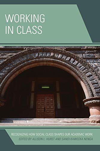 9781475822533: Working in Class: Recognizing How Social Class Shapes Our Academic Work