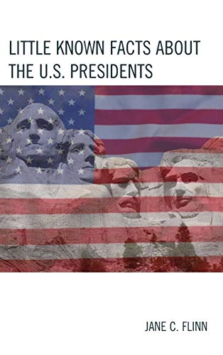 9781475823059: Little Known Facts about the U. S. Presidents (The Best Trivia Books Series)
