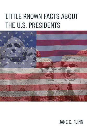 9781475823066: Little Known Facts about the U. S. Presidents (The Best Trivia Books Series)