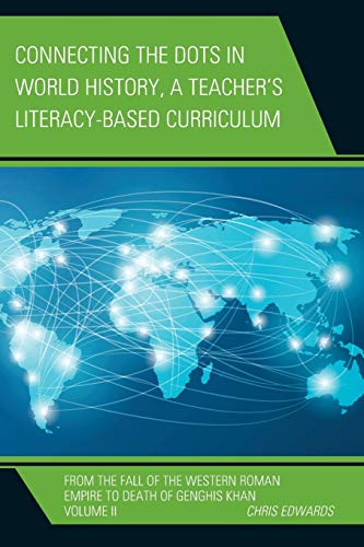 9781475823158: Connecting the Dots in World History, A Teacher's Literacy Based Curriculum: From the Fall of the Western Roman Empire to Death of Genghis Khan (Connect the Dots History of the World)