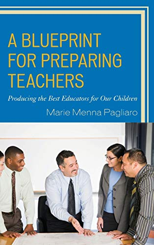 9781475824681: A Blueprint for Preparing Teachers: Producing the Best Educators for Our Children