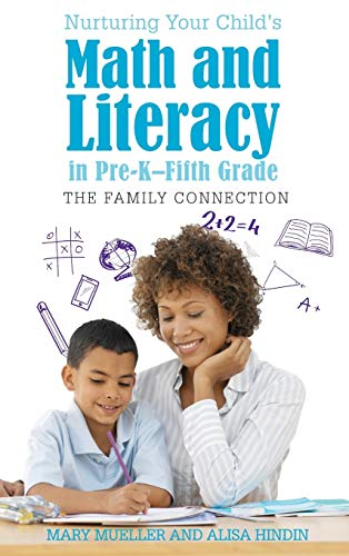 9781475825992: Nurturing Your Child's Math and Literacy in Pre-K–Fifth Grade: The Family Connection