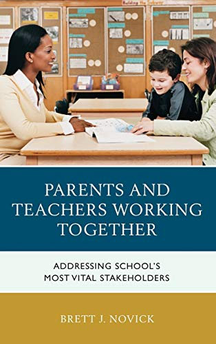 9781475828870: Parents and Teachers Working Together: Addressing School's Most Vital Stakeholders