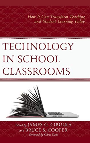 Technology in School Classrooms: How It Can: Cibulka, James G.