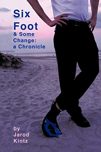 9781475901757: Six Foot & Some Change: A Chronicle