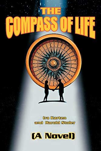 The Compass of Life: (A Novel): Ira Karten
