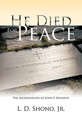9781475905243: He Died For Peace: The Assassination of John F. Kennedy