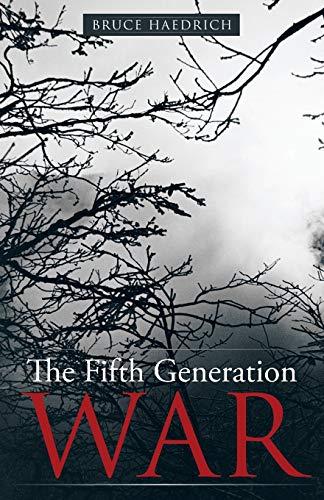 The Fifth Generation War: Haedrich, Bruce