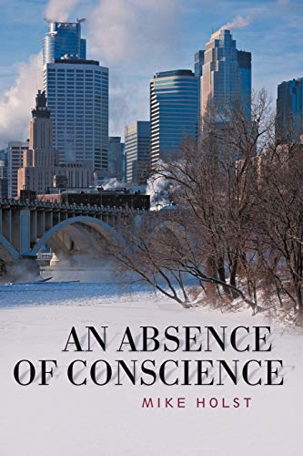 An Absence of Conscience: Holst, Mike