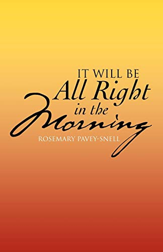 It Will be All Right in the Morning: Rosemary Pavey-Snell