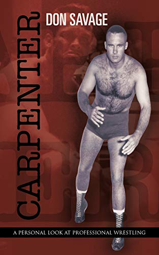 9781475907025: Carpenter: A Personal Look at Professional Wrestling