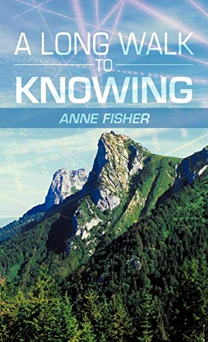 A Long Walk to Knowing: Anne Fisher