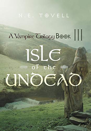 9781475909999: A Vampire Trilogy: Isle of the Undead Book III (A Vampire Trilogy, Book III)