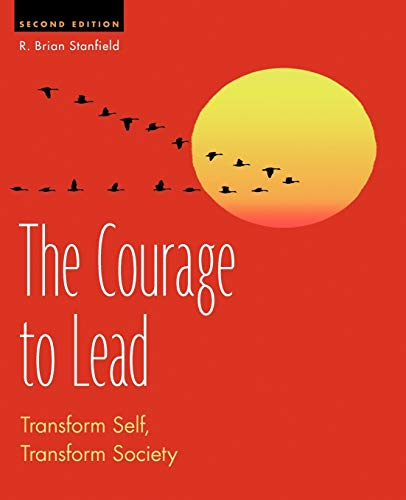 9781475910018: The Courage to Lead, Second Edition: Transform Self, Transform Society