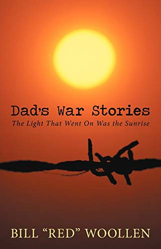 9781475910292: Dad's War Stories: The Light That Went on Was the Sunrise