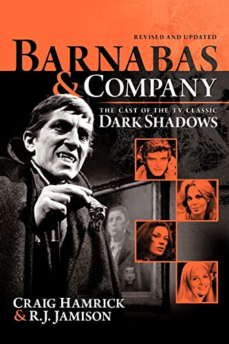 9781475910346: Barnabas & Company: The Cast of the TV Classic Dark Shadows