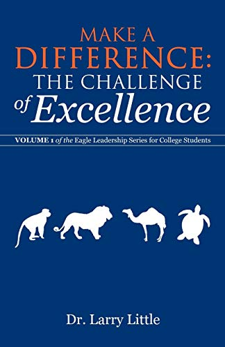 9781475910728: Make a Difference: The Challenge of Excellence: Volume 1 of the Eagle Leadership Series for College Students