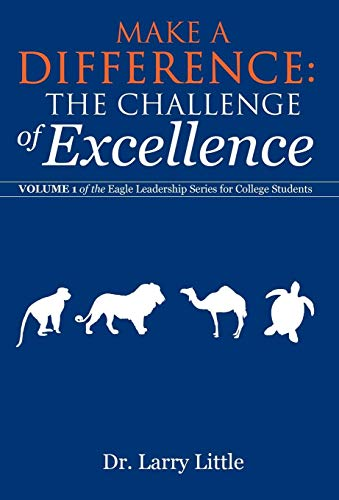 9781475910735: Make a Difference: The Challenge of Excellence: Volume 1 of the Eagle Leadership Series for College Students