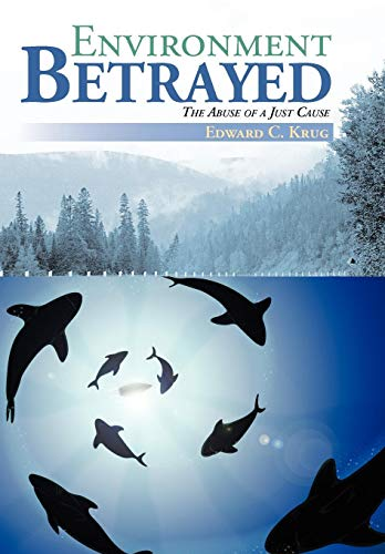 9781475911282: Environment Betrayed: The Abuse of a Just Cause