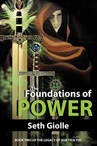 9781475911534: The Foundations of Power: Book Two of the Legacy of Auk Tria Yus