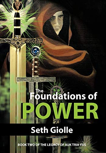 9781475911558: The Foundations of Power: Book Two of the Legacy of Auk Tria Yus