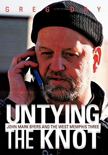 9781475911718: Untying the Knot: John Mark Byers and the West Memphis Three