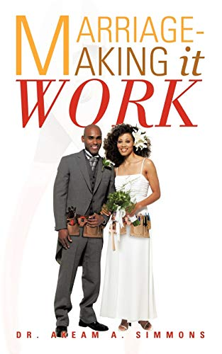 Marriage-Making it Work: Dr. Akeam A. Simmons